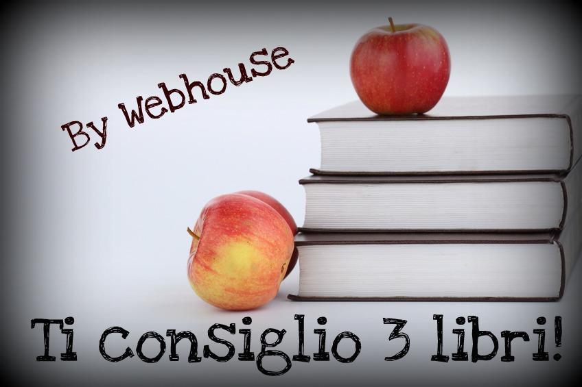 """Webhouse presenta la nuova rubrica: """"Ti consiglio 3 libri""""."""