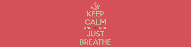 keep-calm-and-breathe-just-breathe