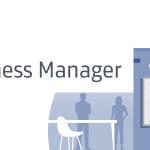 Facebook Business Manager: il nuovo strumento per la gestione delle Pagine Facebook